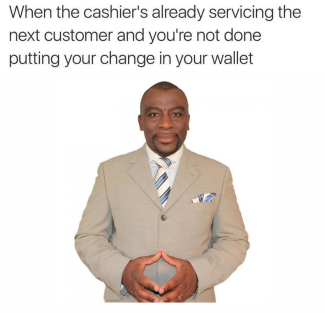 whenthecashiersservingmeme